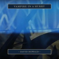 Vampire in a Hurry — David Howald