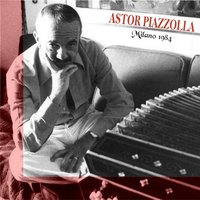 Milano 1984 — Astor  Piazzolla