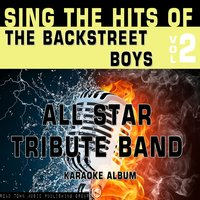 Sing the Hits of the Backstreet Boys, Vol. 2 — All Star Tribute Band
