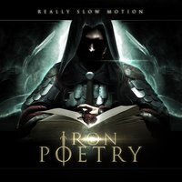 Iron Poetry — Really Slow Motion