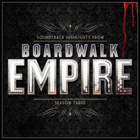 Boardwalk Empire - Soundtrack Highlights - Season Three — Various Composers