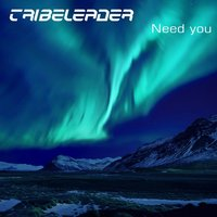 Need You - Single — Tribeleader