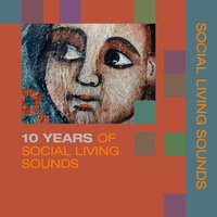 10 Years of Social Living Sounds — Social Living Sounds