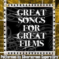 Great Songs For Great Films — Silverscreen Superstars