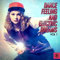 Dance Feeling and Electric Dreams, Vol. 1 — сборник