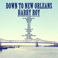 Down to New Orleans — Harry Roy