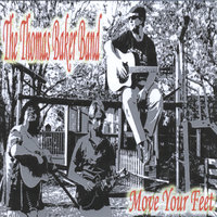 Move Your Feet — The Thomas Baker Band