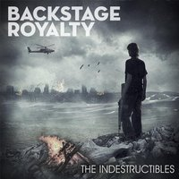 The Indestructibles — Backstage Royalty