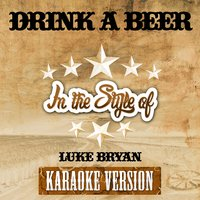 Drink a Beer (In the Style of Luke Bryan) - Single — Ameritz Top Tracks