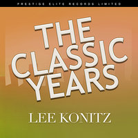 The Classic Years — Lee Konitz