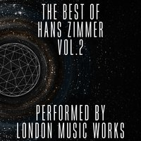 The Best of Hans Zimmer, Vol. 2 — London Music Works, The City Of Prague Philarmonic Orchestra