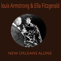 New Orleans Alone — Ella Fitzgerald & Louis Armstrong