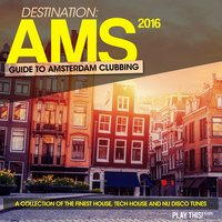 Destination AMS - Guide To Amsterdam Clubbing 2016 — сборник