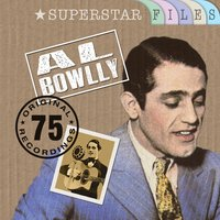 Superstar Files — Al Bowlly