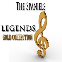 Legends Gold Collection — The Spaniels
