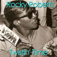 Twistin' Time — Rocky Roberts, Doug Fowlkes and the Airedales