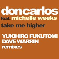 Take Me Higher — Don Carlos, Michelle Weeks