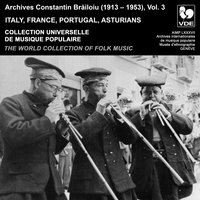 Constantin Brailoiu: The World Collection of Folk Music, Recorded Between 1913 and 1953, Vol. 3: Italy, France, Portugal & Asturians — сборник