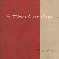 In These Last Days — Mike Helms