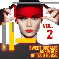 Sweet Dreams Are Made of Tech House, Vol. 2 — сборник