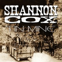 Tin Mine — Shannon Cox