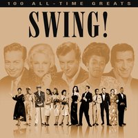 Swing! - 100 All Time Greats — сборник