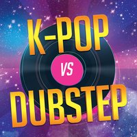 K-Pop vs. Dubstep — Hallyu Deejays