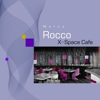 X-Space Cafe — Marco Rocco
