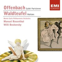 Offenbach & Waldteufel: Orchestral Works — Willi Boskovsky, Manuel Rosenthal, Orchestre Philharmonique de Monte Carlo, Manuel Rosenthal/Orchestre Philharmonique de Monte Carlo/Willi Boskovsky, Жак Оффенбах