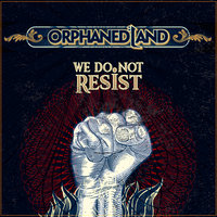 We Do Not Resist — Orphaned Land