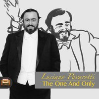 The One and Only — Luciano Pavarotti
