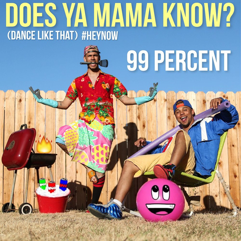 99 PERCENT DOES YA MAMA KNOW MP3 СКАЧАТЬ БЕСПЛАТНО