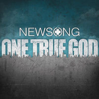 One True God — Newsong