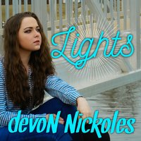 Lights — devoN Nickoles