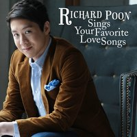 Richard Sings Your Favorite Love Songs — Richard Poon