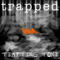 Trapped — Tempting Tone