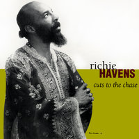 Cuts To The Chase — Richie Havens