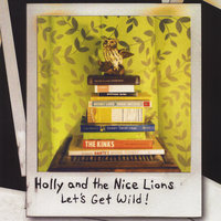 Let's Get Wild! — Holly and the Nice Lions