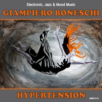 Hypertension (Electronic, Jazz & Mood Music, Direct from the Boneschi Archives) — Sergio Farina, Giampiero Boneschi, Giampiero Boneschi & Sergio Farina
