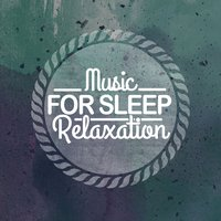 Music for Sleep Relaxation — Music For Absolute Sleep