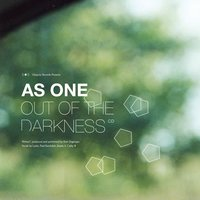 Out of the Darkness — As One