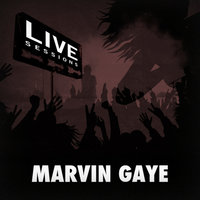 Live Sessions - Marvin Gaye — Marvin Gaye
