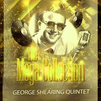 The Mega Collection — George Shearing Quintet