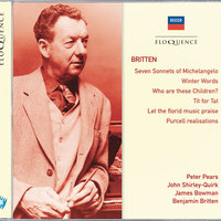Britten: Seven Sonnets of Michelangelo; Winter Words; Who Are These Children? — Бенджамин Бриттен, James Bowman, John Shirley-Quirk, Sir Peter Pears