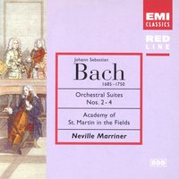 Bach: Suites Nos 2-4 — Sir Neville Marriner/Academy of St Martin-in-the-Fields, Sir Neville Marriner, Academy of St. Martin in the Fields, Иоганн Себастьян Бах