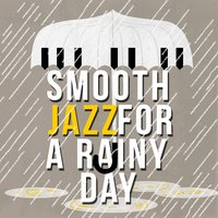 Smooth Jazz for a Rainy Day — Smooth Jazz Band, Jazz for A Rainy Day, Jazz Music Club in Paris, Jazz Music Club in Paris|Jazz for a Rainy Day|Smooth Jazz Band