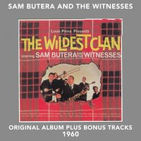 The Wildest Clan — Sam Butera and the Witnesses