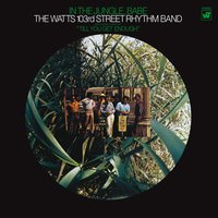 In The Jungle, Babe — The Watts 103rd St. Rhythm Band