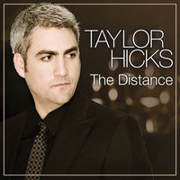 The Distance — Taylor Hicks