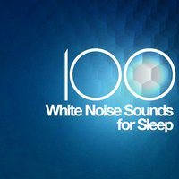100 White Noise Sounds for Sleep — Relax Meditate Sleep, White Noise Therapy, Lullaby Land, White Noise Therapy|Lullaby Land|Relax Meditate Sleep